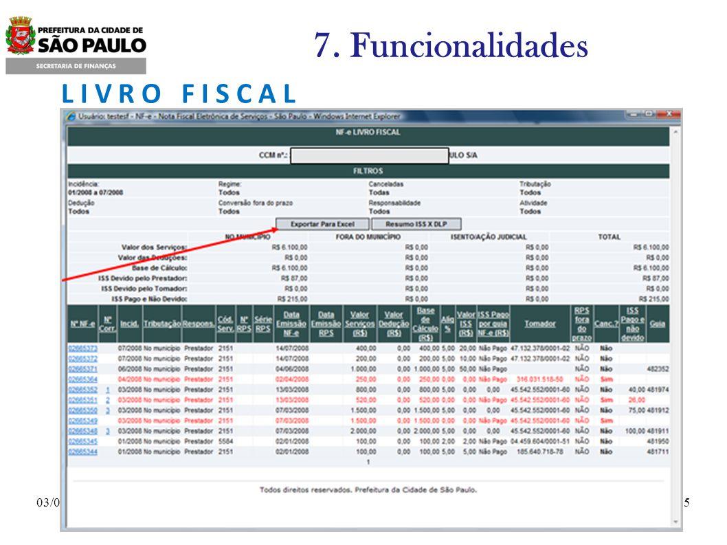 1503/06/2009 7. Funcionalidades L I V R O F I S C A L