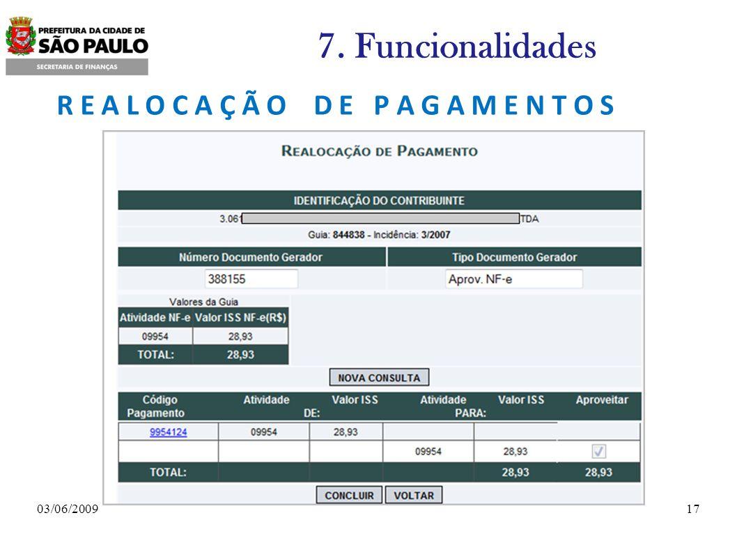 1703/06/2009 7. Funcionalidades R E A L O C A Ç Ã O D E P A G A M E N T O S