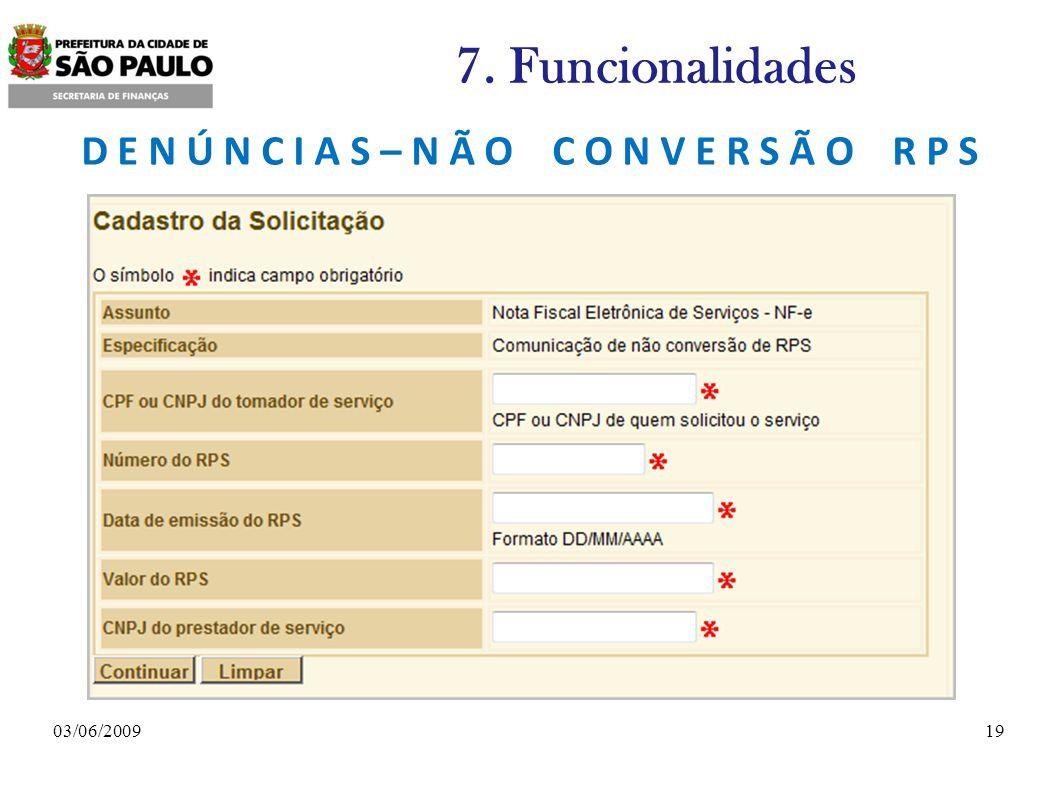 1903/06/2009 7. Funcionalidades D E N Ú N C I A S – N Ã O C O N V E R S Ã O R P S