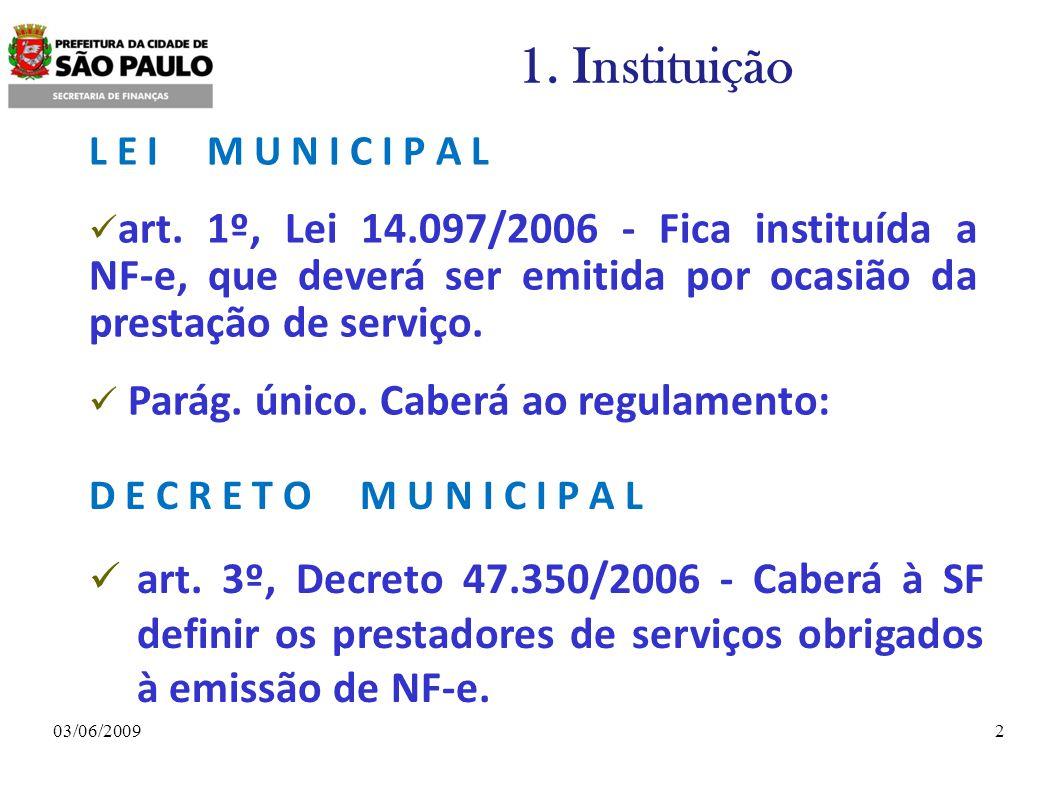 203/06/2009 1.Instituição L E I M U N I C I P A L art.