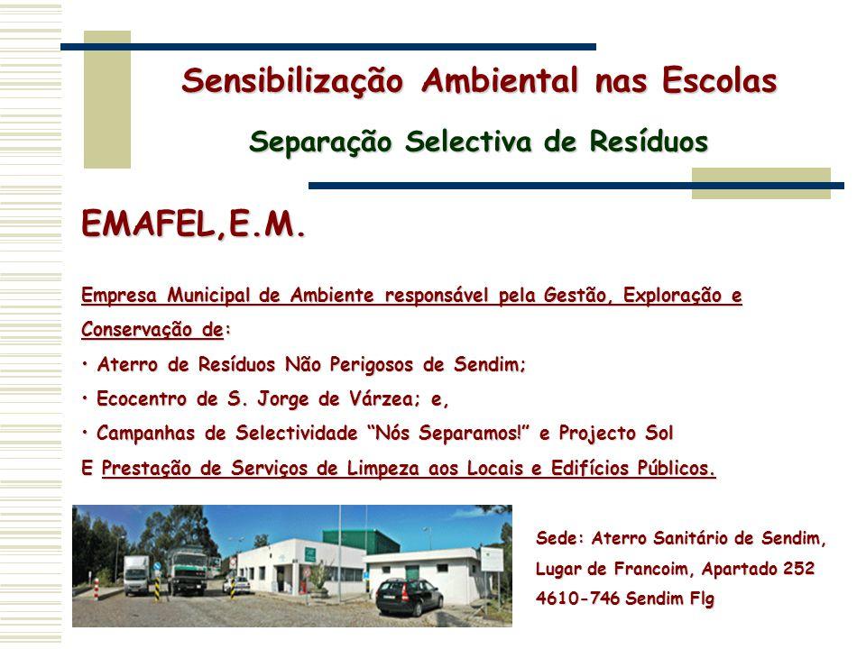 EMAFEL,E.M. Sede: Aterro Sanitário de Sendim, Lugar de Francoim, Apartado 252 4610-746 Sendim Flg Empresa Municipal de Ambiente responsável pela Gestã