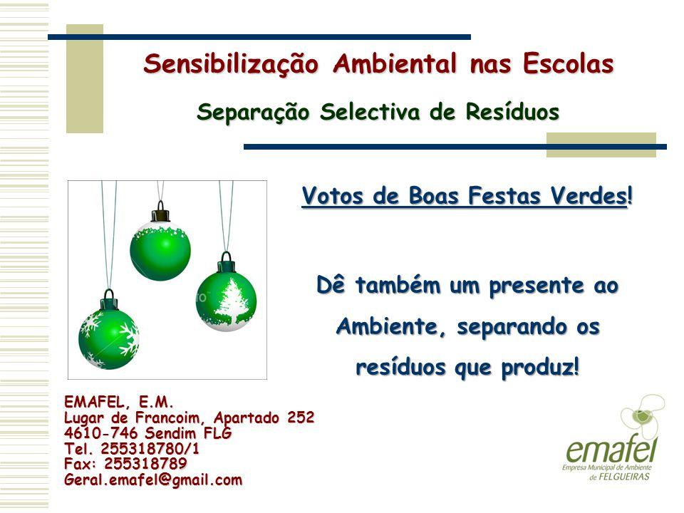 EMAFEL, E.M. Lugar de Francoim, Apartado 252 4610-746 Sendim FLG Tel. 255318780/1 Fax: 255318789 Geral.emafel@gmail.com Sensibilização Ambiental nas E