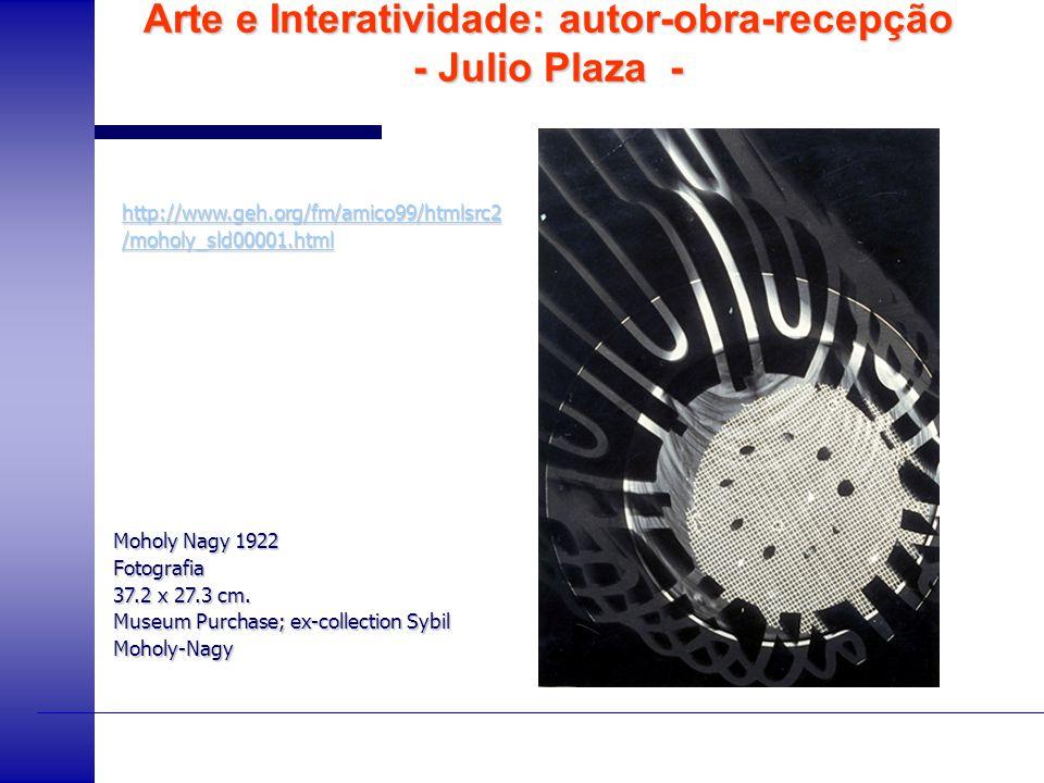 Arte e Interatividade: autor-obra-recepção - Julio Plaza - Moholy Nagy 1922 Fotografia 37.2 x 27.3 cm. Museum Purchase; ex-collection Sybil Moholy-Nag