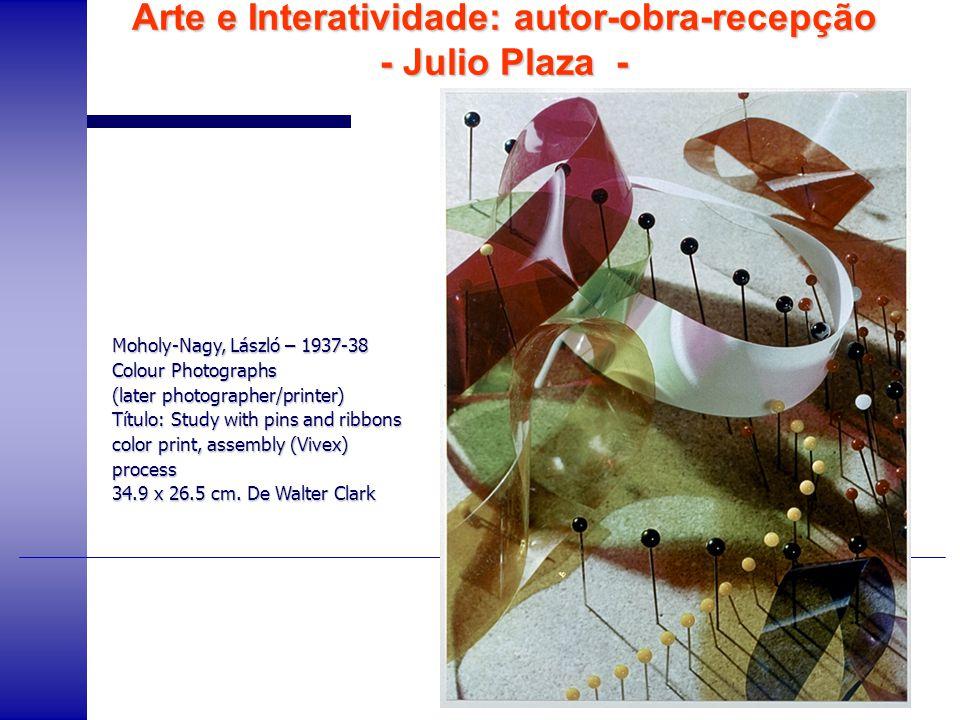 Arte e Interatividade: autor-obra-recepção - Julio Plaza - Moholy-Nagy, László – 1937-38 Colour Photographs (later photographer/printer) Título: Study