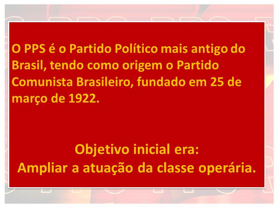O PPS é o Partido Político mais antigo do Brasil, tendo como origem o Partido Comunista Brasileiro, fundado em 25 de março de 1922. Objetivo inicial e