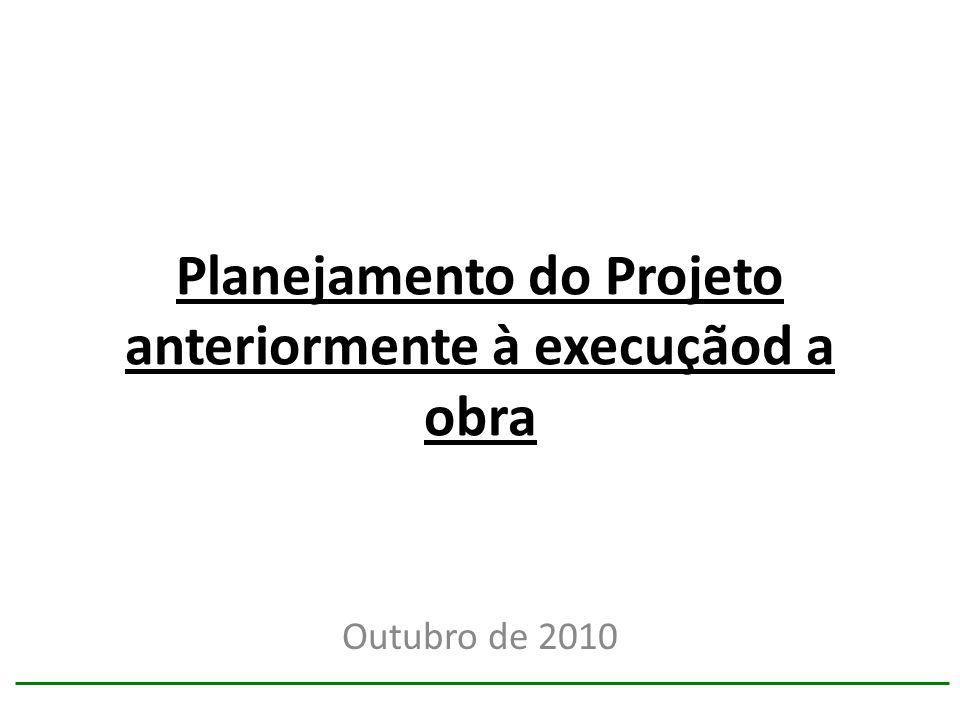 Planejamento do Projeto anteriormente à execuçãod a obra Outubro de 2010