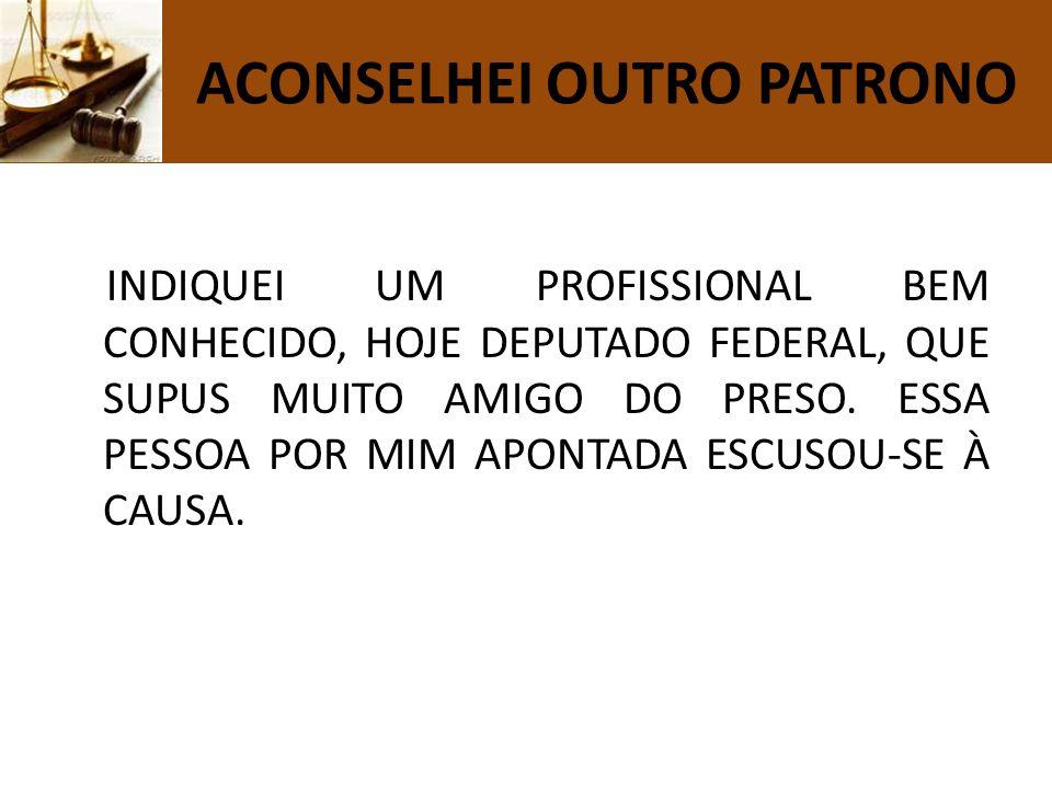 A CONSULTA A OPINIÃO PÚBLICA, CONSIDERA O ACUSADO INDIGNO DE DEFESA.