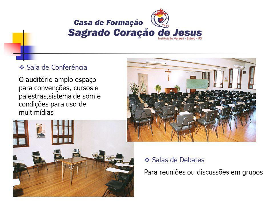 Sala de Conferência O auditório amplo espaço para convenções, cursos e palestras,sistema de som e condições para uso de multimídias Salas de Debates Para reuniões ou discussões em grupos