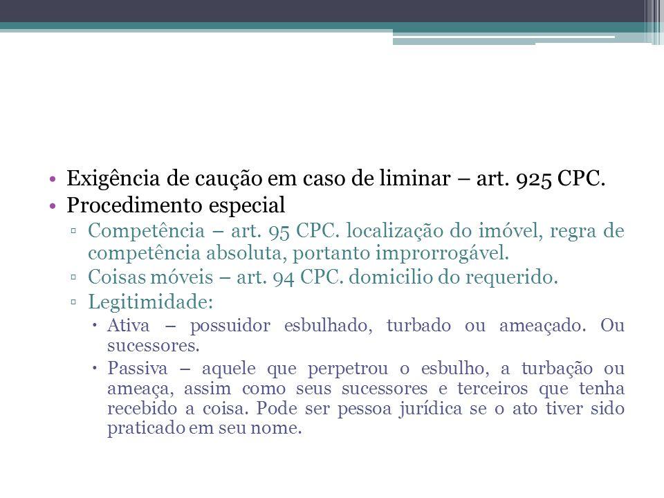 Exigência de caução em caso de liminar – art.925 CPC.