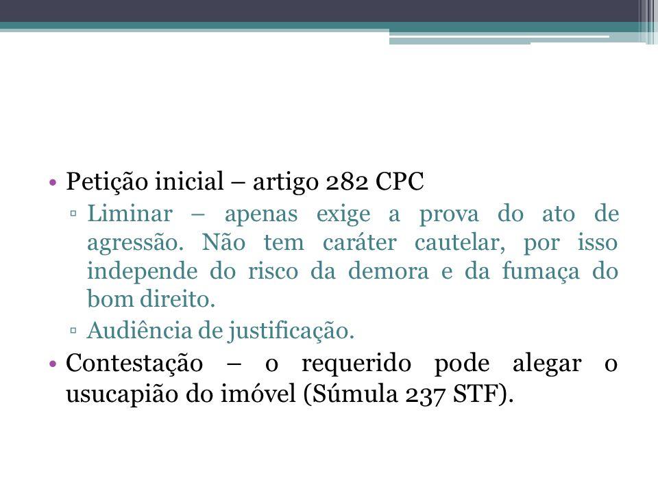 Petição inicial – artigo 282 CPC Liminar – apenas exige a prova do ato de agressão.