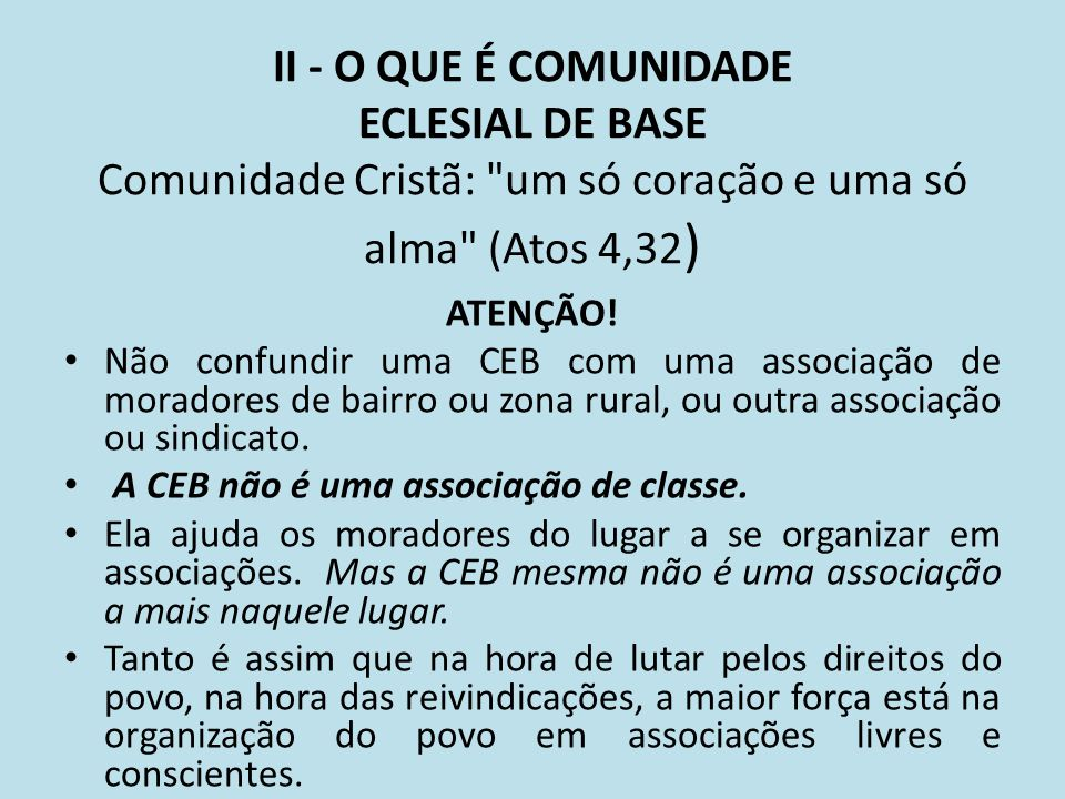 II - O QUE É COMUNIDADE ECLESIAL DE BASE Comunidade Cristã: