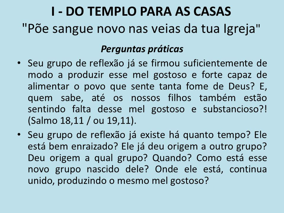 I - DO TEMPLO PARA AS CASAS
