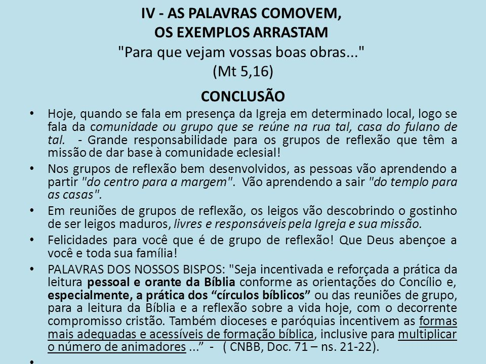 IV - AS PALAVRAS COMOVEM, OS EXEMPLOS ARRASTAM