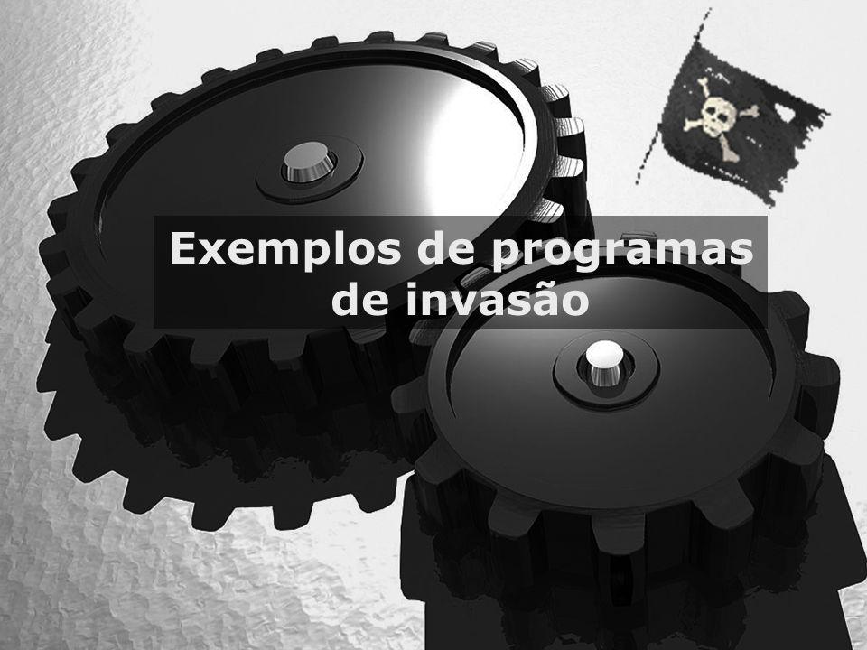 Exemplos de programas de invasão