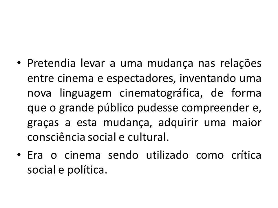 Pretendia levar a uma mudança nas relações entre cinema e espectadores, inventando uma nova linguagem cinematográfica, de forma que o grande público p