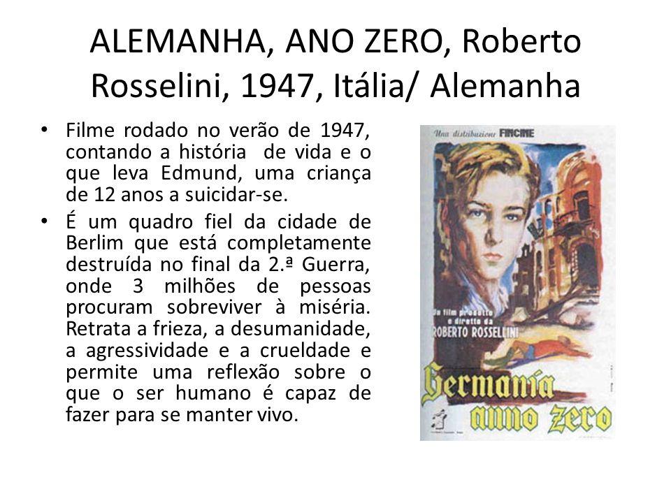 ALEMANHA, ANO ZERO, Roberto Rosselini, 1947, Itália/ Alemanha Filme rodado no verão de 1947, contando a história de vida e o que leva Edmund, uma cria