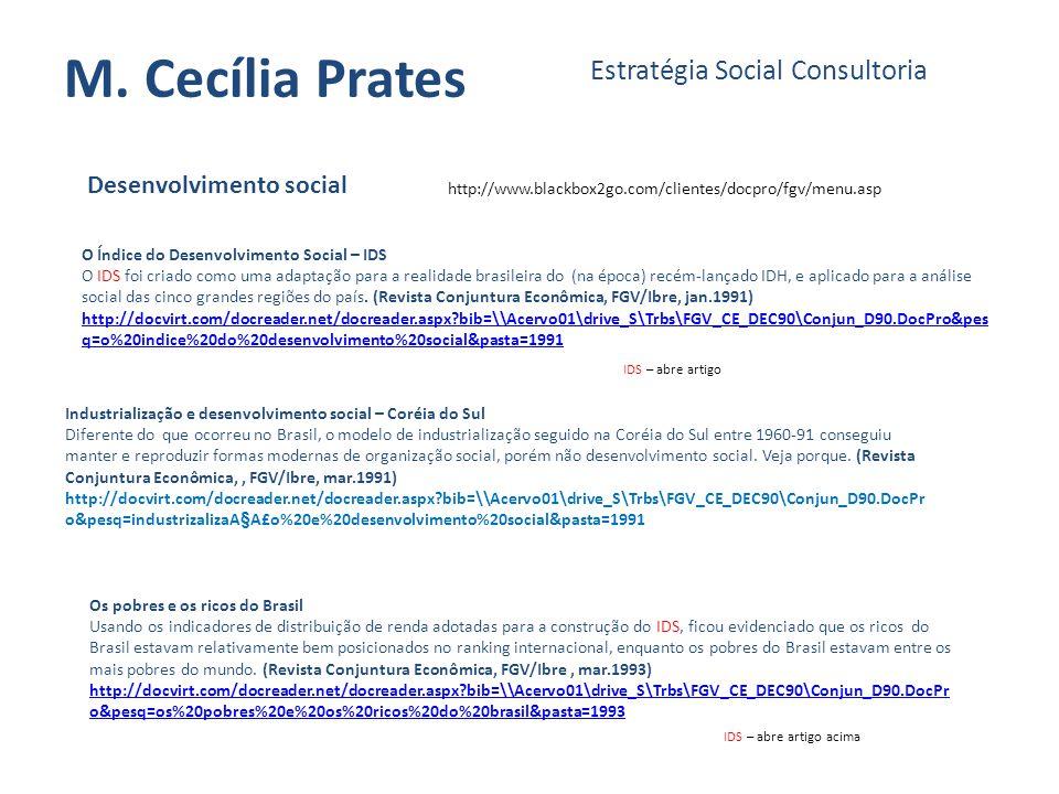 M. Cecília Prates Estratégia Social Consultoria Desenvolvimento social http://www.blackbox2go.com/clientes/docpro/fgv/menu.asp O Índice do Desenvolvim