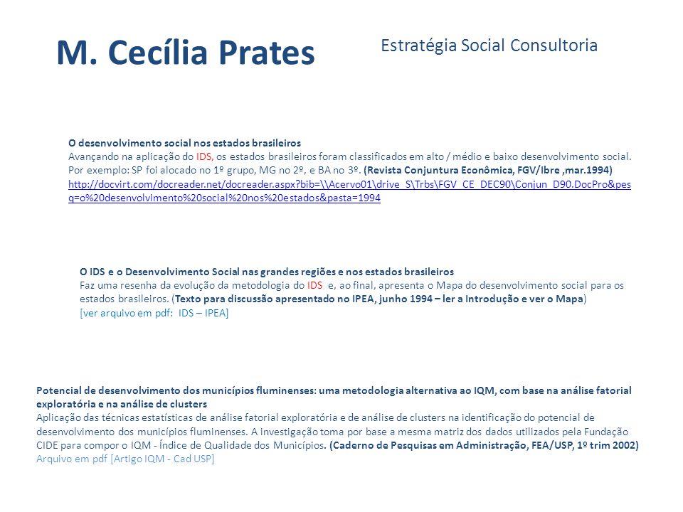 M. Cecília Prates Estratégia Social Consultoria O desenvolvimento social nos estados brasileiros Avançando na aplicação do IDS, os estados brasileiros