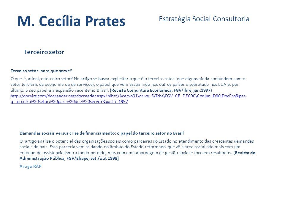 M. Cecília Prates Estratégia Social Consultoria Terceiro setor Terceiro setor: para que serve? O que é, afinal, o terceiro setor? No artigo se busca e