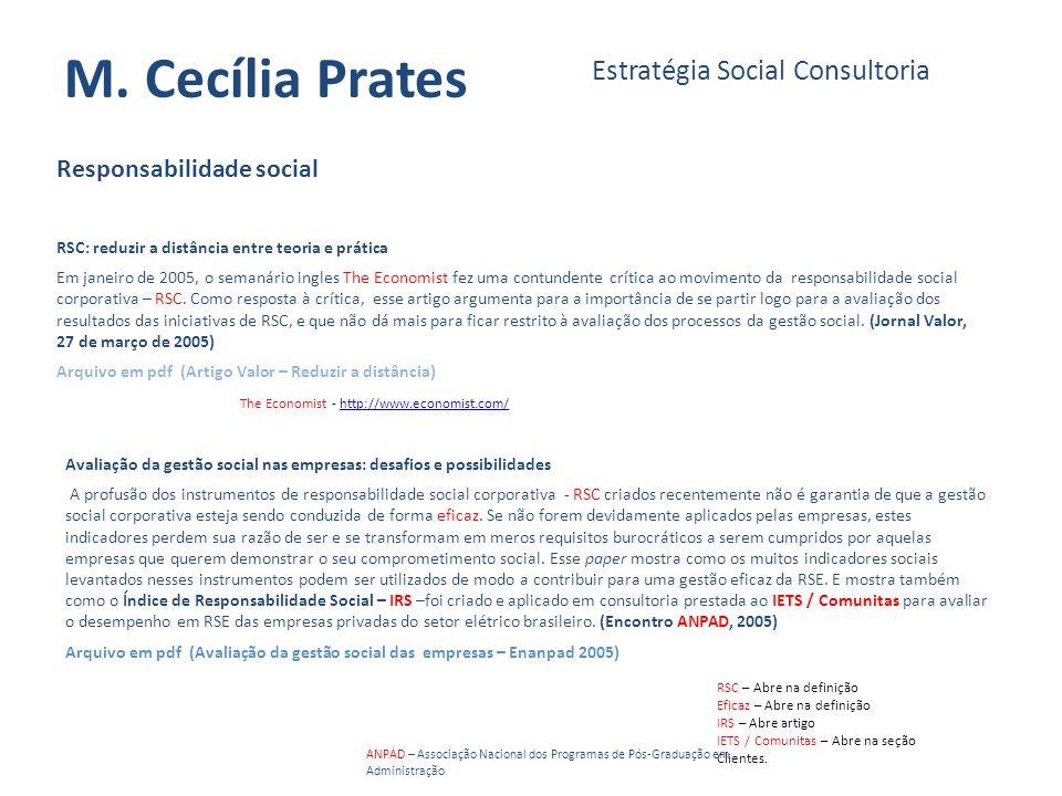 M. Cecília Prates Estratégia Social Consultoria Responsabilidade social Avaliação da gestão social nas empresas: desafios e possibilidades A profusão