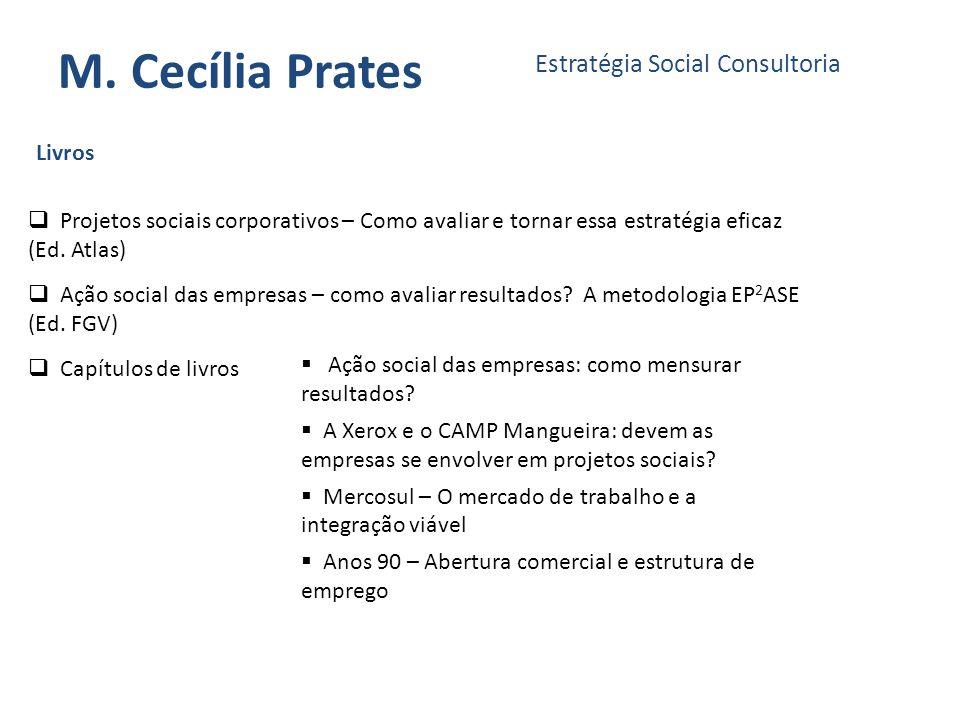 M. Cecília Prates Estratégia Social Consultoria Projetos sociais corporativos – Como avaliar e tornar essa estratégia eficaz (Ed. Atlas) Ação social d