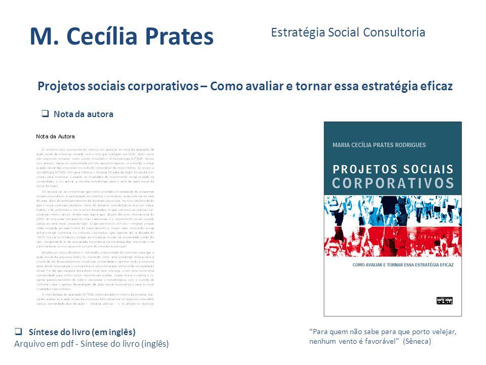 M. Cecília Prates Estratégia Social Consultoria Projetos sociais corporativos – Como avaliar e tornar essa estratégia eficaz Para quem não sabe para q