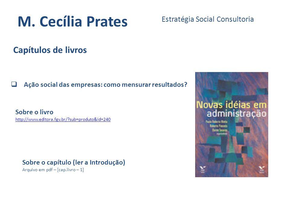 M. Cecília Prates Estratégia Social Consultoria Ação social das empresas: como mensurar resultados? Sobre o livro http://www.editora.fgv.br/?sub=produ