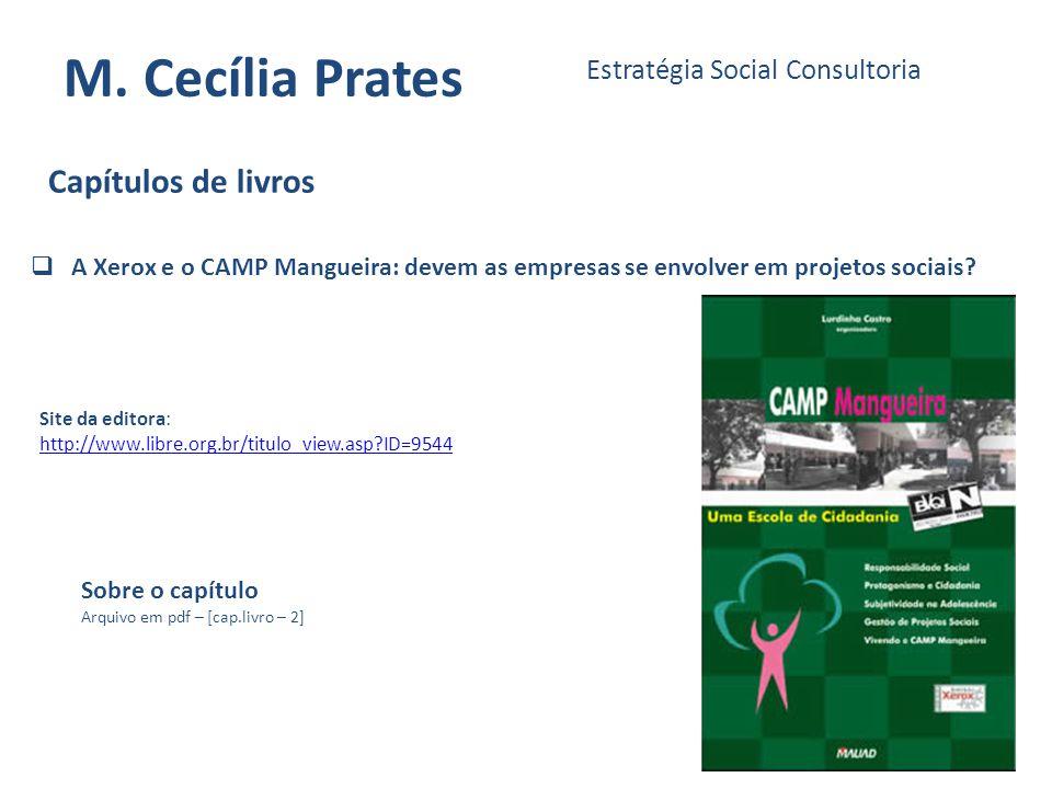 M. Cecília Prates Estratégia Social Consultoria Sobre o capítulo Arquivo em pdf – [cap.livro – 2] Capítulos de livros A Xerox e o CAMP Mangueira: deve