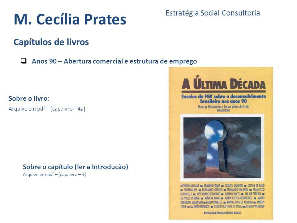 M. Cecília Prates Estratégia Social Consultoria Sobre o capítulo (ler a Introdução) Arquivo em pdf – [cap.livro – 4] Capítulos de livros Sobre o livro