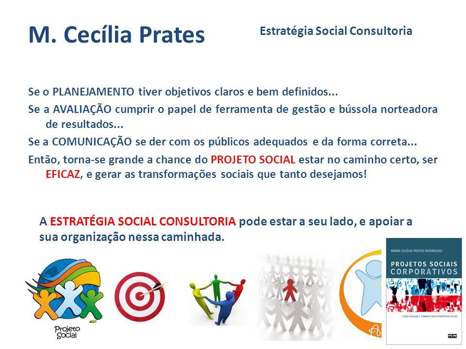 M. Cecília Prates Se o PLANEJAMENTO tiver objetivos claros e bem definidos... Se a AVALIAÇÃO cumprir o papel de ferramenta de gestão e bússola nortead