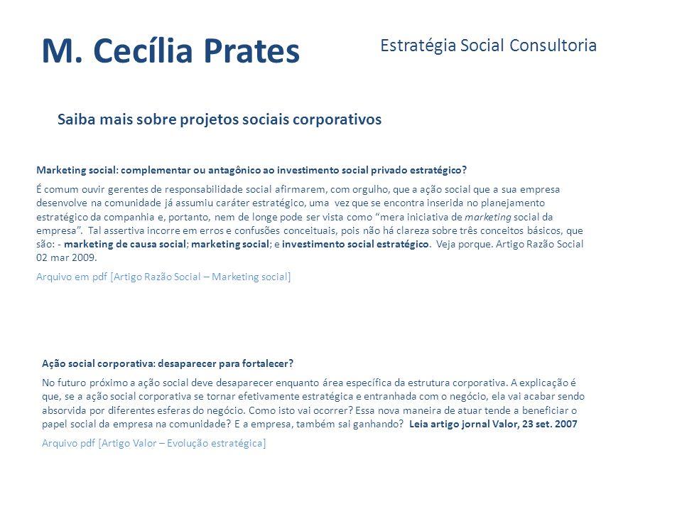 M. Cecília Prates Estratégia Social Consultoria Saiba mais sobre projetos sociais corporativos Ação social corporativa: desaparecer para fortalecer? N