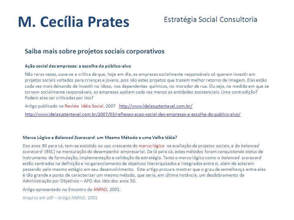 M. Cecília Prates Estratégia Social Consultoria Saiba mais sobre projetos sociais corporativos Marco Lógico e Balanced Scorecard: um Mesmo Método e um
