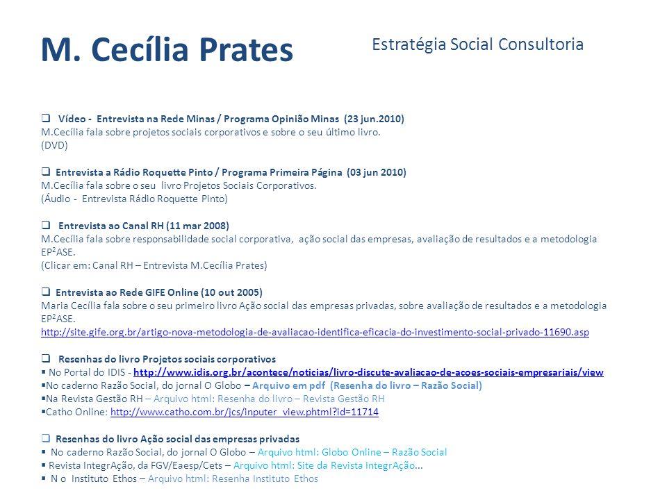 M. Cecília Prates Estratégia Social Consultoria Vídeo - Entrevista na Rede Minas / Programa Opinião Minas (23 jun.2010) M.Cecília fala sobre projetos
