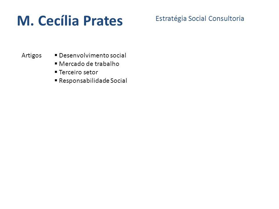 M. Cecília Prates Estratégia Social Consultoria Artigos Desenvolvimento social Mercado de trabalho Terceiro setor Responsabilidade Social