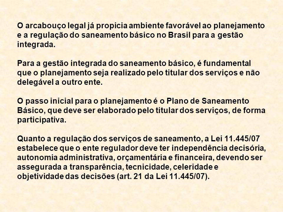 O arcabouço legal já propicia ambiente favorável ao planejamento e a regulação do saneamento básico no Brasil para a gestão integrada.