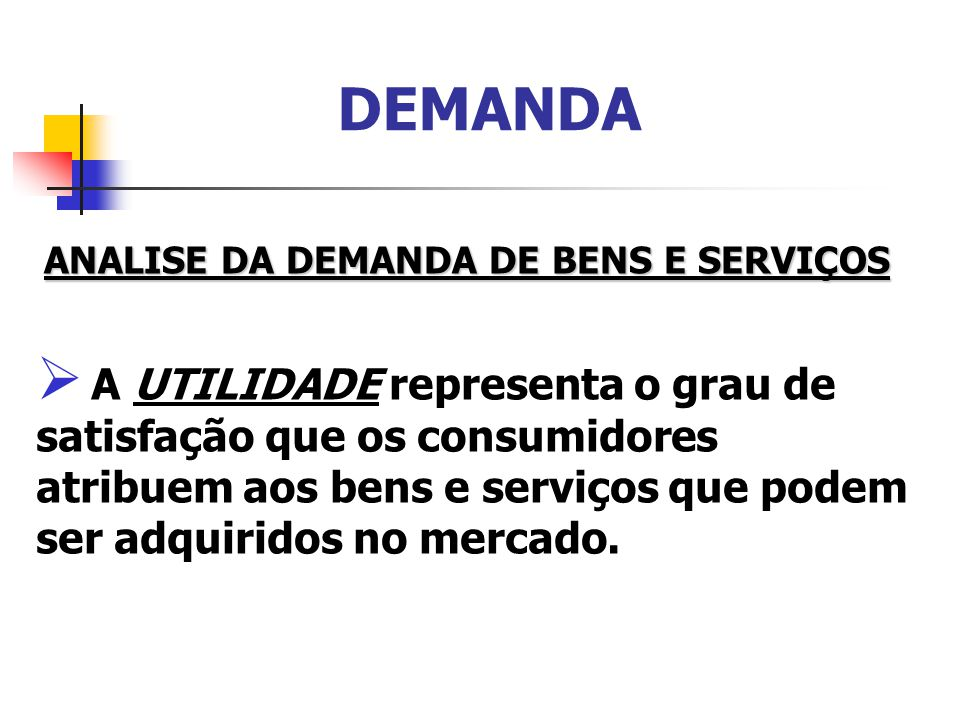 DETERMINANTES DA DEMANDA Bens de Consumo Saciado Bens de Consumo Saciado Quando a demanda do bem não é influenciada pela renda dos consumidores.