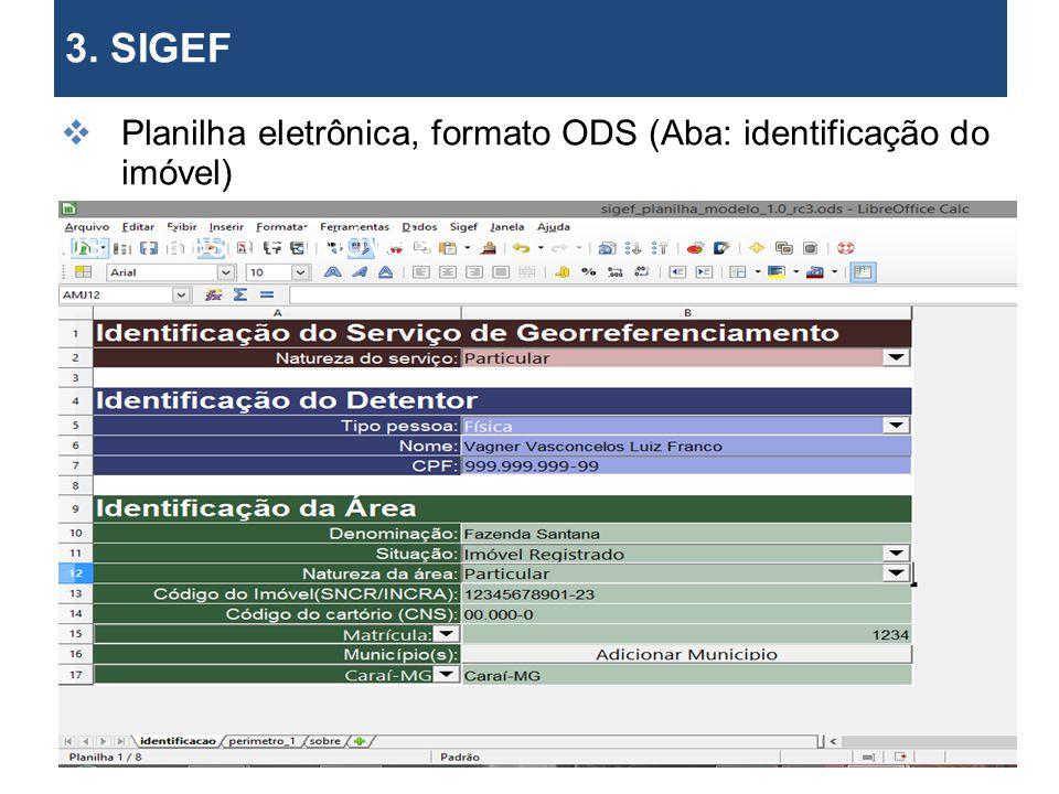 3. SIGEF Planilha eletrônica, formato ODS (Aba: Perímetro) os limites de imóveis.