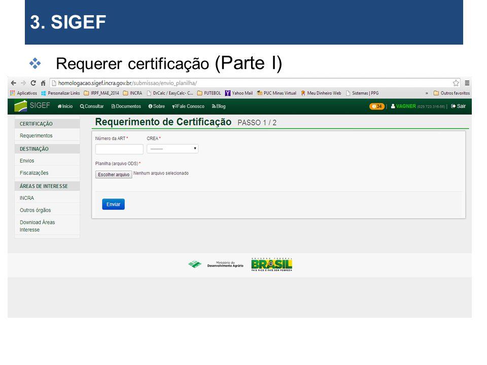 3. SIGEF Requerer de certificação (Parte II).
