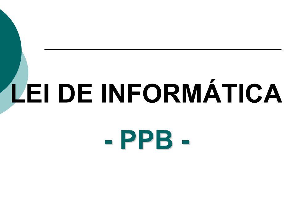 LEI DE INFORMÁTICA - PPB -