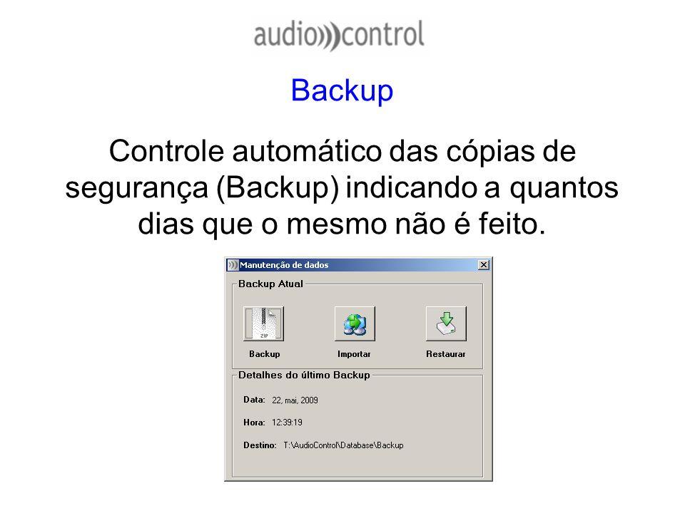 Backup Controle automático das cópias de segurança (Backup) indicando a quantos dias que o mesmo não é feito.