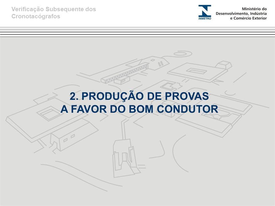2. PRODUÇÃO DE PROVAS A FAVOR DO BOM CONDUTOR Verificação Subsequente dos Cronotacógrafos