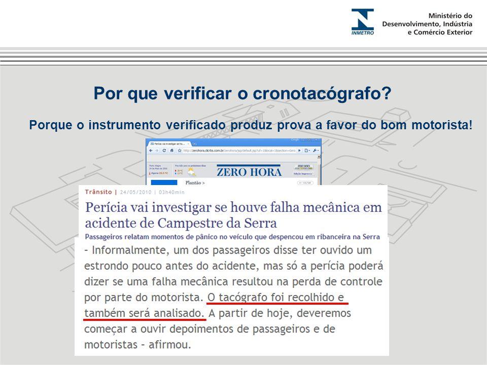 Porque o instrumento verificado produz prova a favor do bom motorista! Por que verificar o cronotacógrafo?