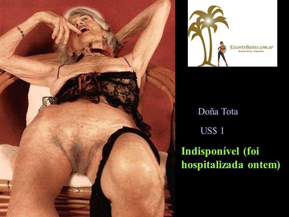 Doña Tota Indisponível (foi hospitalizada ontem) US$ 1