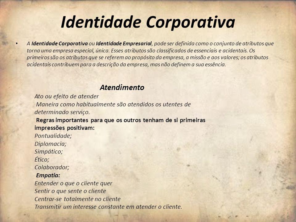 Identidade Corporativa A Identidade Corporativa ou Identidade Empresarial, pode ser definida como o conjunto de atributos que torna uma empresa especi