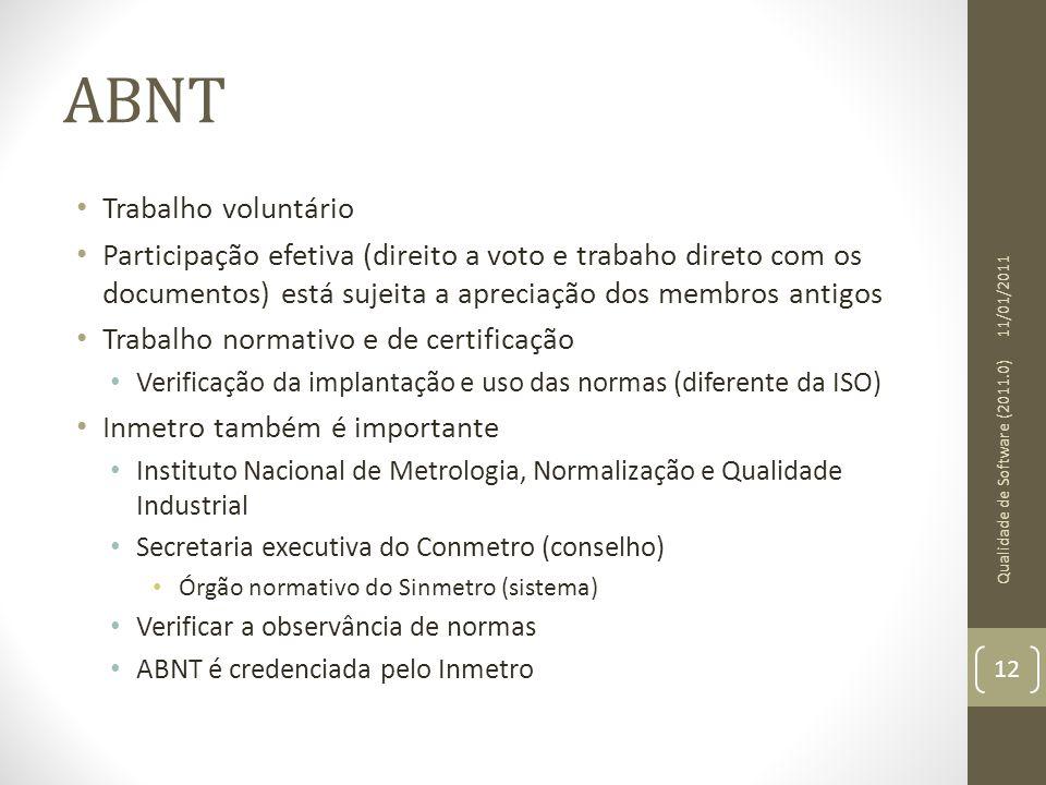 ABNT Trabalho voluntário Participação efetiva (direito a voto e trabaho direto com os documentos) está sujeita a apreciação dos membros antigos Trabal