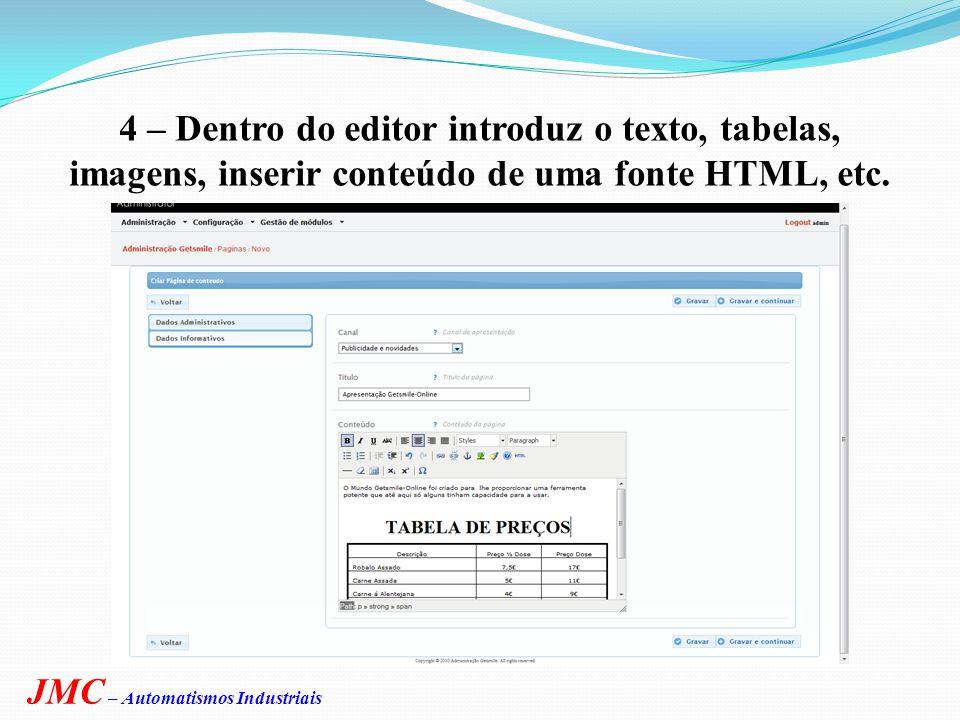 3 – No Canal selecciona Publicidade e novidades, no Titulo indica um nome que pretender JMC – Automatismos Industriais