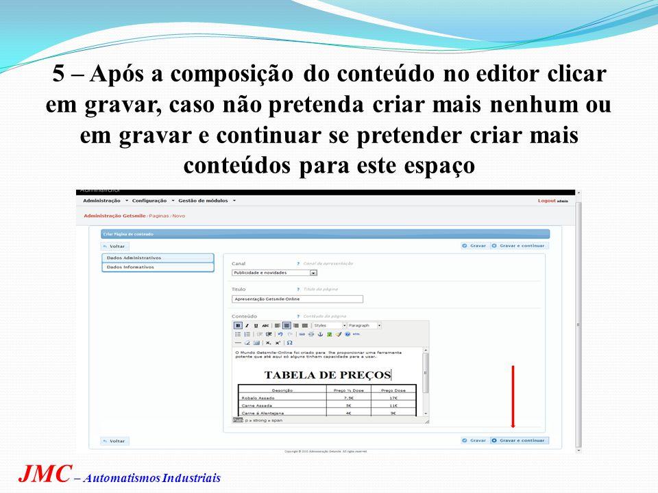 4 – Dentro do editor introduz o texto, tabelas, imagens, inserir conteúdo de uma fonte HTML, etc.