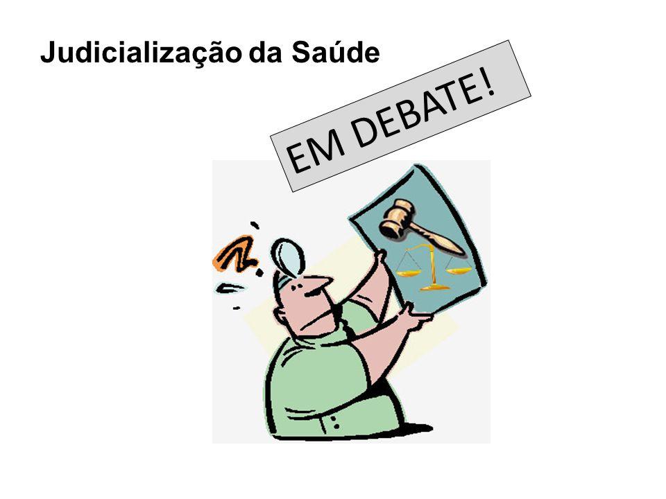 Judicialização da Saúde EM DEBATE!