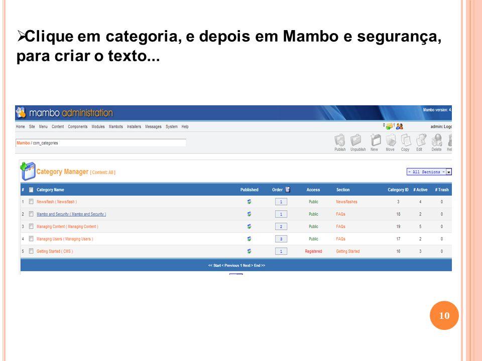 10 Clique em categoria, e depois em Mambo e segurança, para criar o texto...