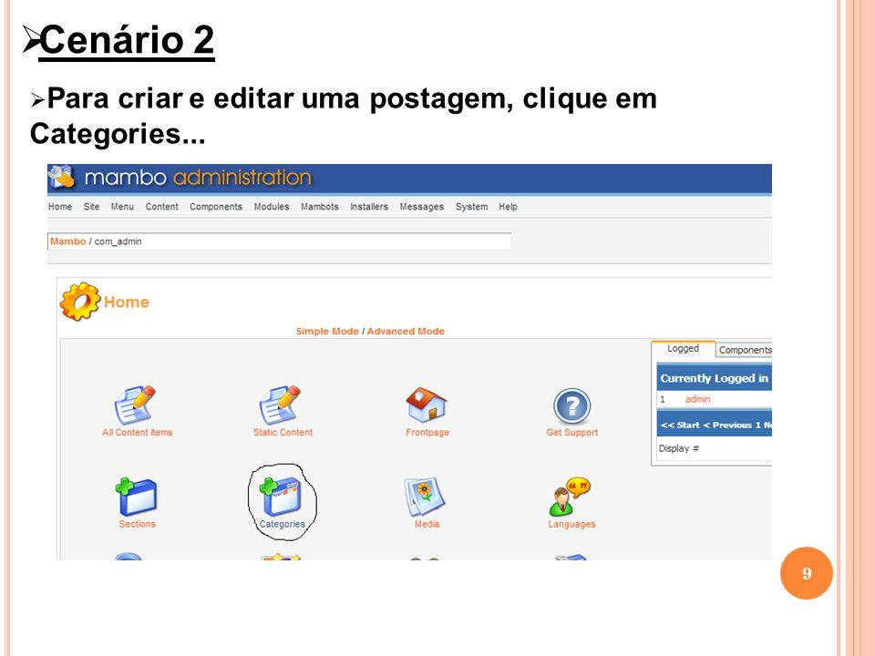 9 Cenário 2 Para criar e editar uma postagem, clique em Categories...